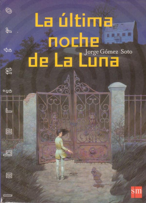 La última noche de La Luna. Ediciones SM, 2005