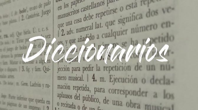 Los diccionarios que más utilizo para encontrar la palabra… la palabra…